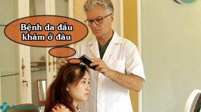 Bệnh da đầu khám ở đâu